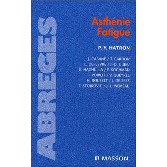 Asthénie-Fatigue - broché - Pierre-Yves Hatron, Eric Hachulla ...