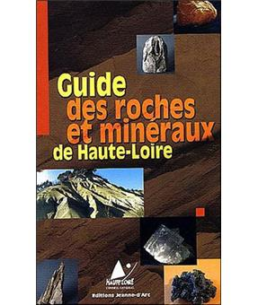 Guide de la géologie et des minéraux de la Haute-Loire