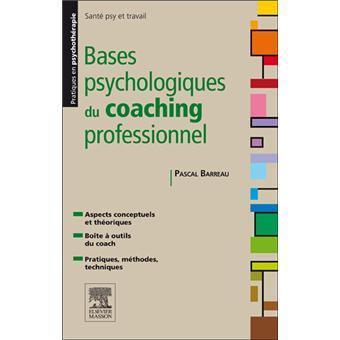 bases psychologiques du coaching professionnel broch pascal barreau achat livre ou ebook. Black Bedroom Furniture Sets. Home Design Ideas