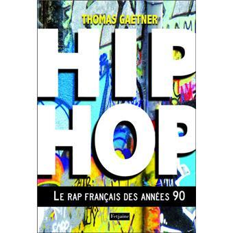 Hip Hop Le Rap Francais Des Annees 90