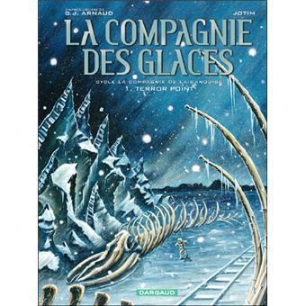 La Compagnie Des Glaces Cycle 3 Compagnie De La Banquise Tome 1 Compagnie Des Glaces Jotim Georges Jean Arnaud Cartonne Achat Livre Fnac