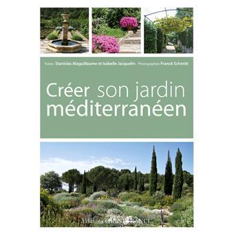 Cr er son jardin m diterran en broch stanislas alaguillaume isabelle jacquelin franck - Creer son jardin ...