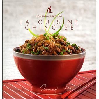La Cuisine Chinoise Broche Johanna Lucchini Achat Livre Fnac