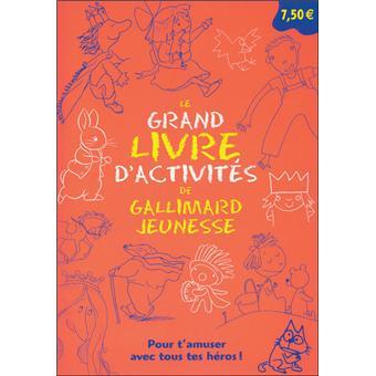 Le Grand Livre D Activites De Gallimard Jeunesse