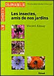 Insectes, amis de nos jardins