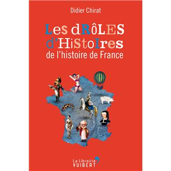 Les Droles D Histoires De L Histoire De France