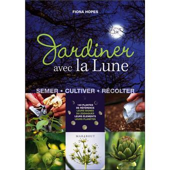 Jardiner avec la lune broch fiona hopes achat livre fnac - Jardiner avec la lune ...