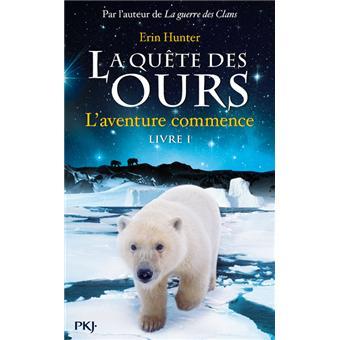 La quête des ours - Livre 1 Tome 01 - La quête des ours - tome 1 L'aventure  commence ! - Erin Hunter - broché - Achat Livre | fnac