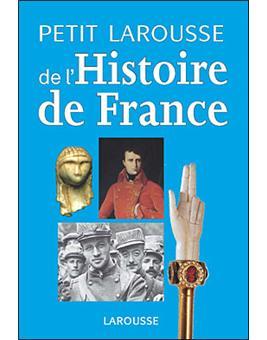 Petit Larousse De L Histoire De France