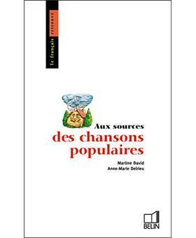 Aux sources des chansons populaires - Anne-Marie Delrieu,Martine David