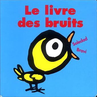 Le livre des bruits - cartonné - Soledad Bravi - Achat