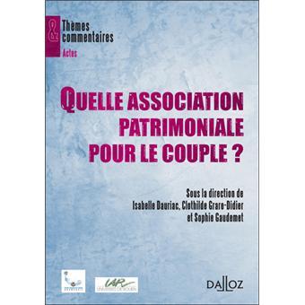 Quelle association patrimoniale pour le couple ? - Isabelle Dauriac,Clothilde Grare-Didier,Sophie Gaudemet