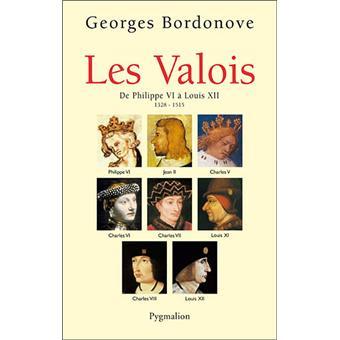 Les Valois de Philippe VI à Louis XII
