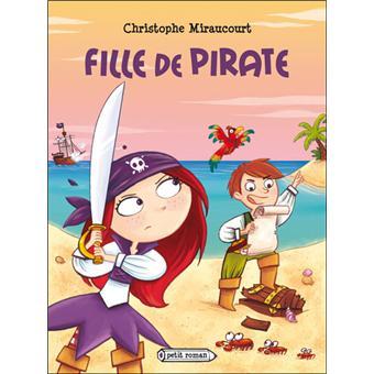 Fille de pirate - broché - Christophe Miraucourt - Achat