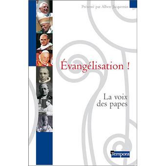 Evangélisation !. La voix des papes - Albert Jacquemin