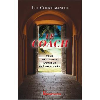 Le coach - Pour découvrir l'unique clé du succès