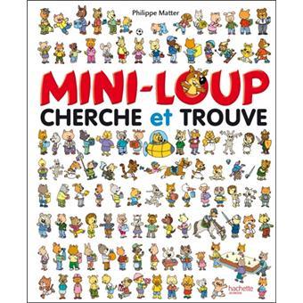 Mini Loup Tome 2 Cherche Et Trouve Mini Loup