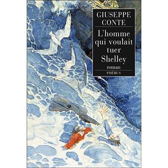 L'homme qui voulait tuer Shelley de Giuseppe Conte L-homme-qui-voulait-tuer-Shelley