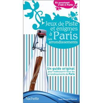 Jeux De Piste Et Enigmes A Paris Les Arrondissements Broche Jean Richard Matouk Achat Livre Fnac