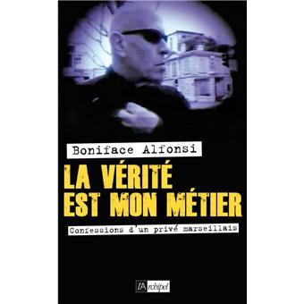 La vérité est mon métier - broché - Boniface Alfonsi - Achat Livre ou ebook  | fnac
