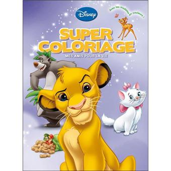 Mes Amis Pour La Vie Super Coloriage Broche Walt Disney Achat Livre Fnac
