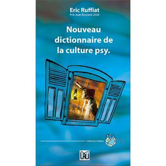 Nouveau dictionnaire de la culture psy.