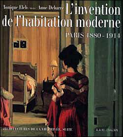 L'INVENTION DE L'HABITATION MODERNE. Paris 1880-1914 - Monique Eleb, Debarre