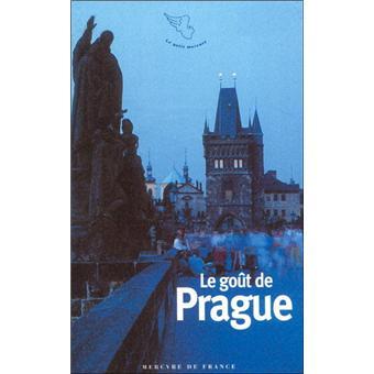 le dernier ce978 faa32 Le goût de Prague - broché - Collectifs Mercure de France ...