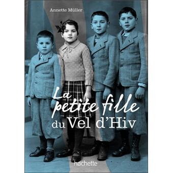 La petite fille du Vel d'Hiv - broché - Annette Muller
