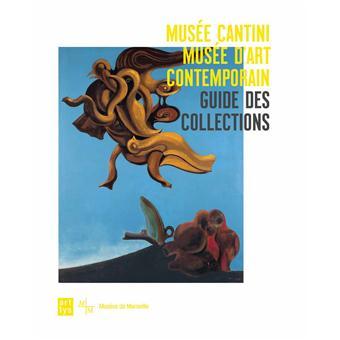 Guide des collections du Musée des Cantini - Musée d'art