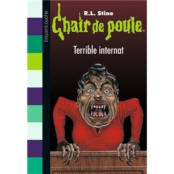 Chair De Poule Terrible Internat Tome 49 Chair De Poule