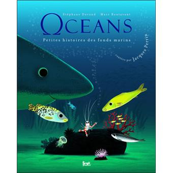 Océans. Les petites histoires des fonds marins