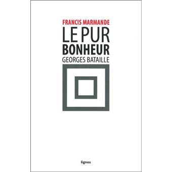le pur bonheur georges bataille broch francis marmande achat livre fnac. Black Bedroom Furniture Sets. Home Design Ideas