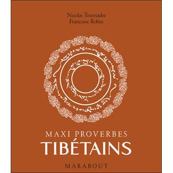 Maxi proverbes tibétains - Nicolas Tournadre,Françoise Robin