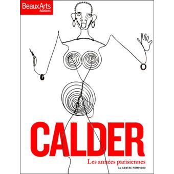 Alexandre Calder : Les années parisiennes