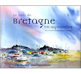 Aquarelle Bretagne le tour de bretagne en aquarelles - cartonné - collectif - achat