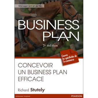 Business plan: Concevoir un business plan efficace (Management en action) (French Edition)