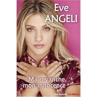 Eve Angeli Ma Revanche Mon Innocence