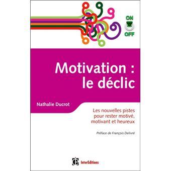 Motivation on/off : le déclic - Les nouvelles pistes pour rester motivé, motivant et heureux