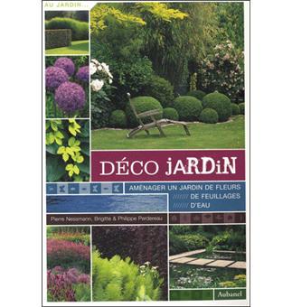 Déco jardin Aménager son jardin d\'eau, de feuillage, de fleurs ...