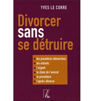 Divorcer Sans Se Detruire Broche Yves Le Corre Achat Livre Fnac