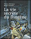 La vie secrète du Diogène