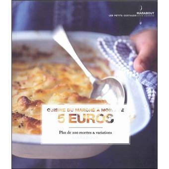 Fnac Cuisine   Cuisine A Moins De 5 Euros Plus De 200 Recettes Et Variations