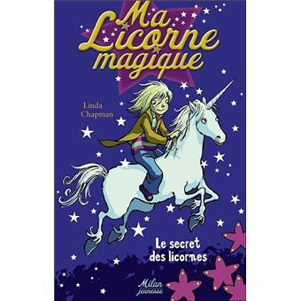 Ma Licorne Magique Tome 1 Le Secret Des Licornes