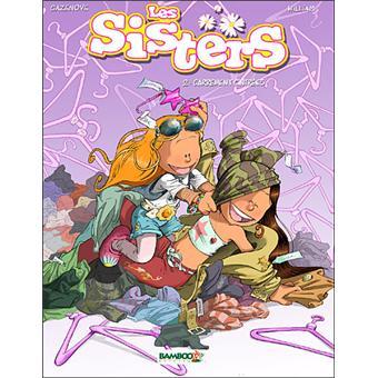 Les Sisters Tome 2 Les Sisters A La Mode De Chez Nous