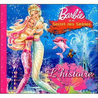 Barbie barbie et le secret des sir nes l 39 histoire collectif broch achat livre fnac - Barbi et le secret des sirenes 2 ...
