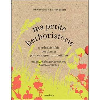 Ma petite herboristerie anti-stress. Un livre   6 tisanes - Sioux Berger,Fabienne Millet