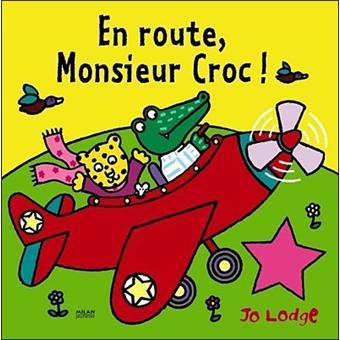 Plus fort, Monsieur Croc ! - Jo Lodge