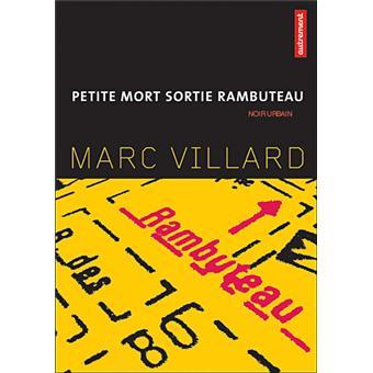 Petite mort sortie Rambuteau - Marc Villard