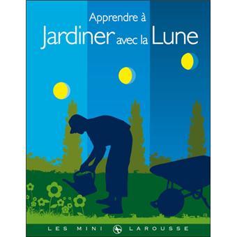 Apprendre jardiner avec la lune cartonn philippe asseray achat livre ou ebook fnac - Jardiner avec la lune ...